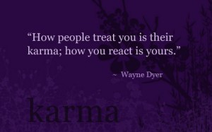 Wayne Dyer Karma Quote
