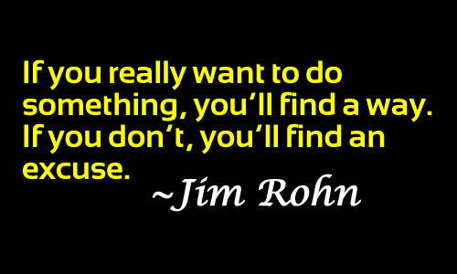 Jim Rohn a way or an excuse