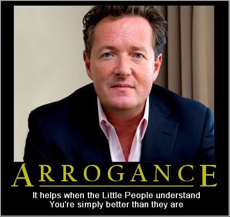 piers morgan and arrogance