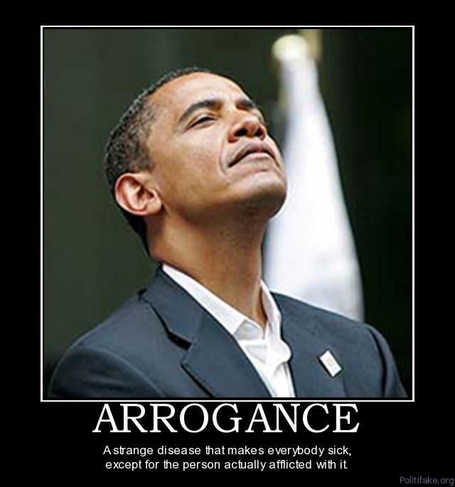 arrogant president obama